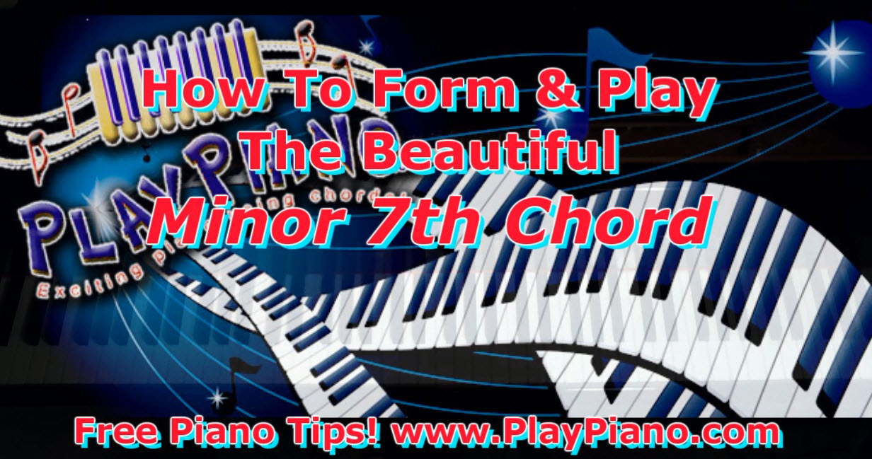 Do you know how to use the beautiful minor 7th chord in your piano do you know how to use the beautiful minor 7th chord in your piano playing hexwebz Choice Image