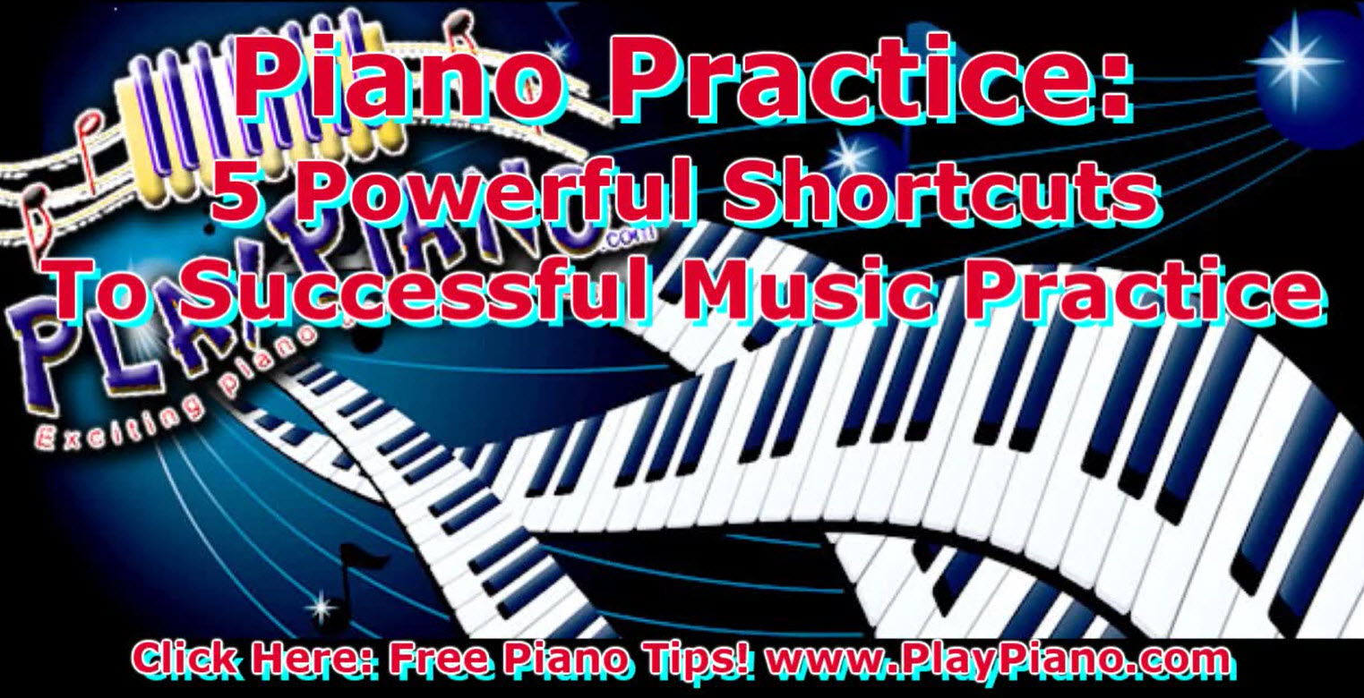 5 Proven Tips For Making Your Piano Practice Time Pay Off!