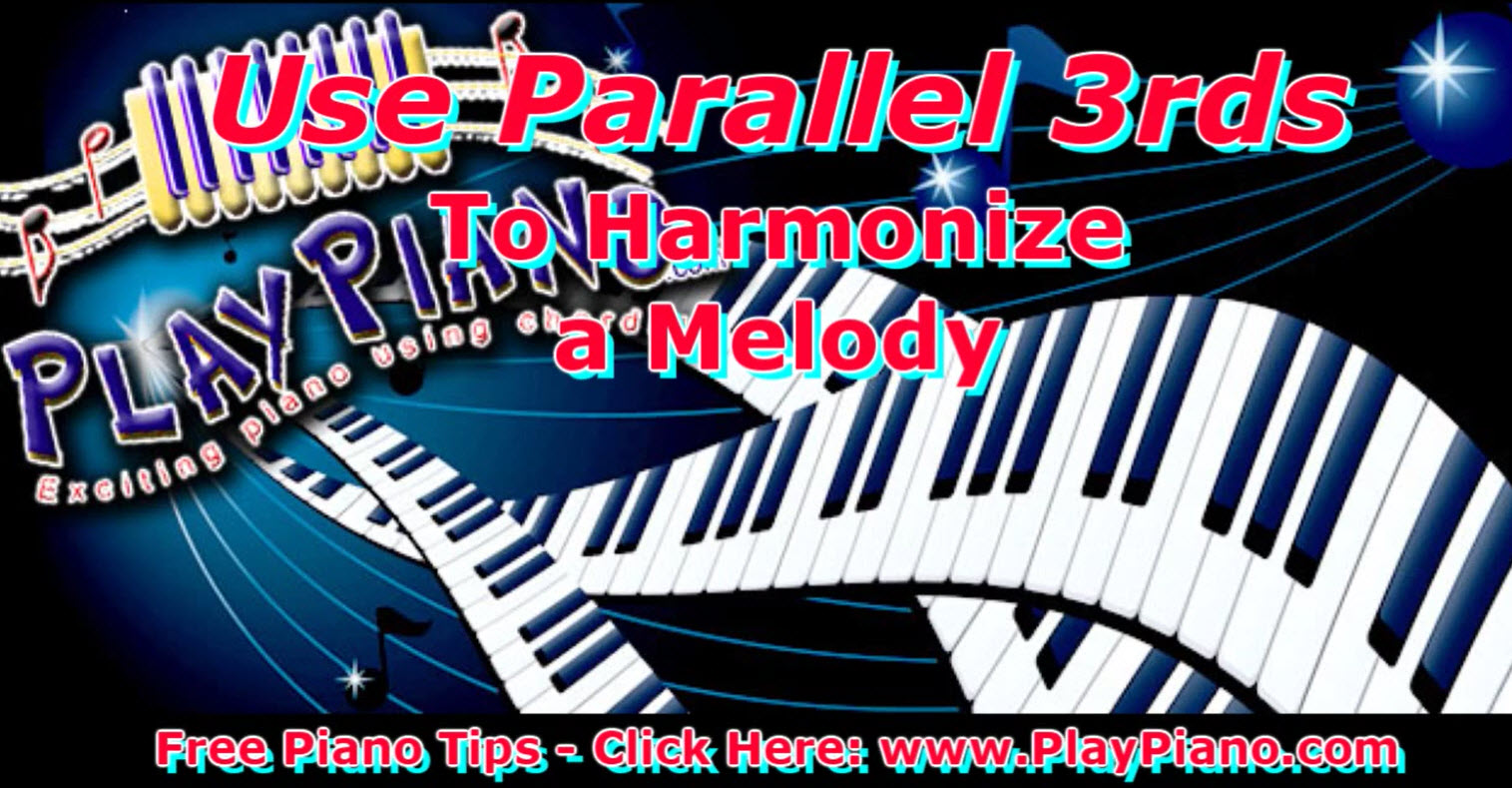 parallel 3rds a beautiful way to harmonize most any tune piano arranging techniques piano. Black Bedroom Furniture Sets. Home Design Ideas