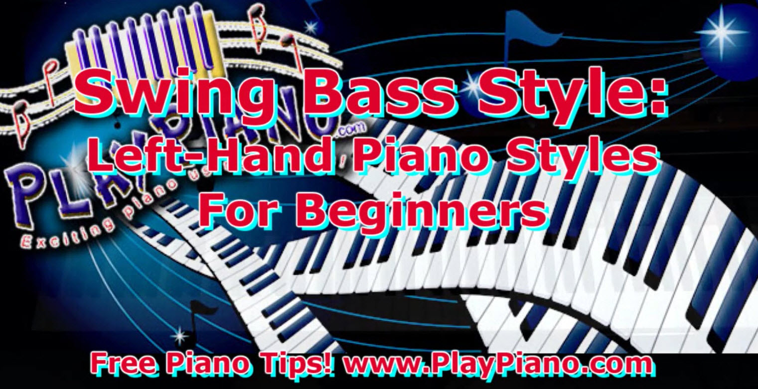 Swing Bass Piano Styles For Your Left Hand