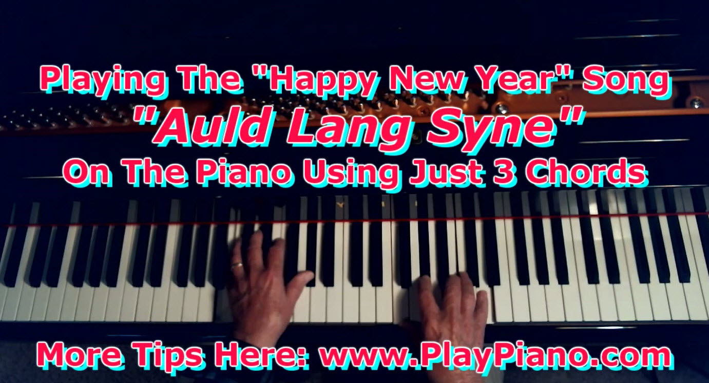 How to play auld lang syne on the piano using just 3 chords how to play auld lang syne on the piano using just 3 chords hexwebz Choice Image