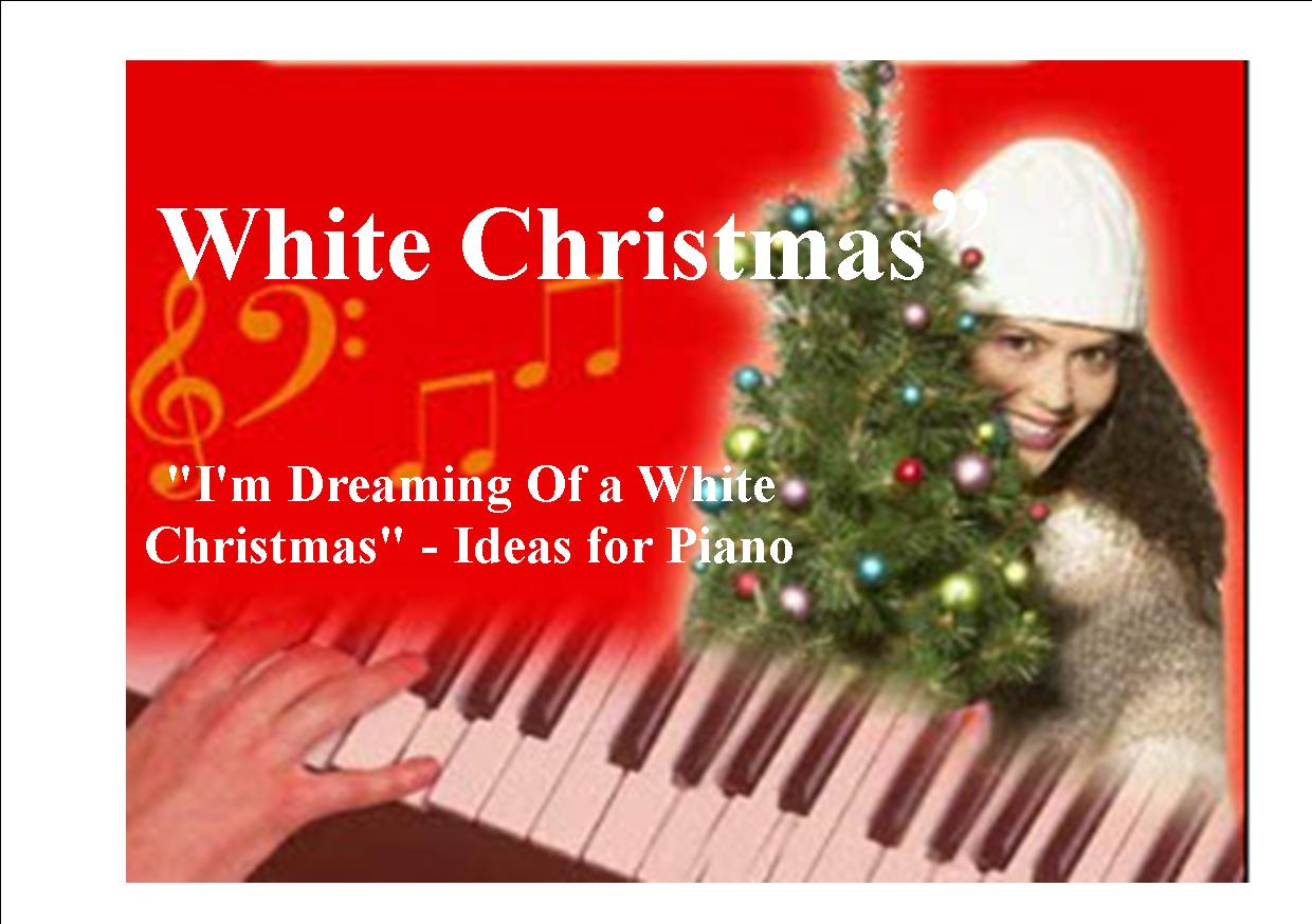 Im Dreaming Of A White Christmas For Piano Piano Lessons For Adults
