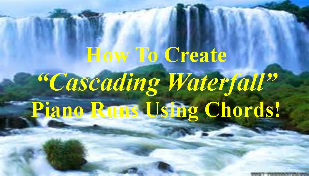 How To Create Descending Waterfall Piano Runs Out Of Chords