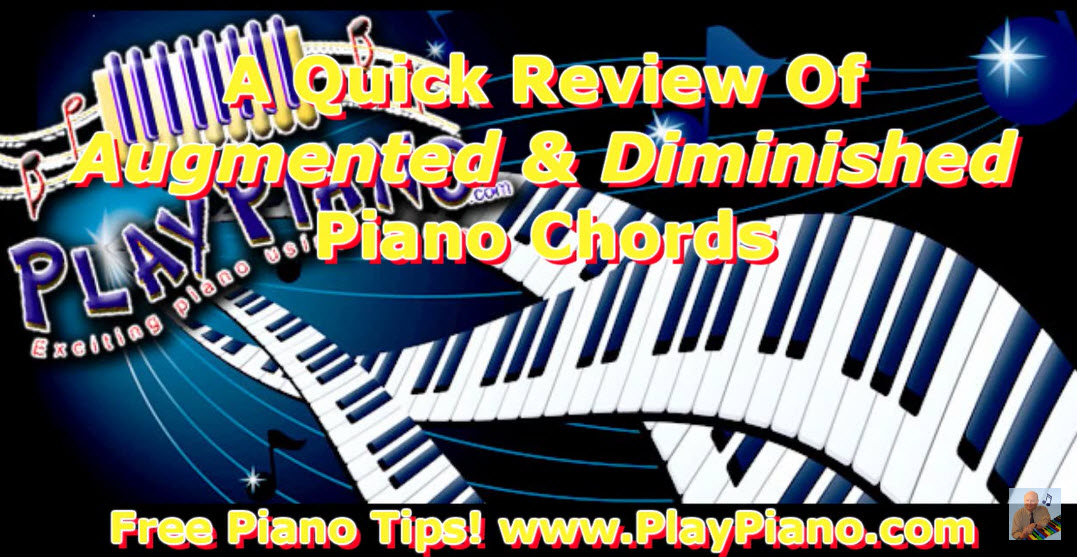All The Augmented And Diminished Piano Chords Piano Lessons For Adults