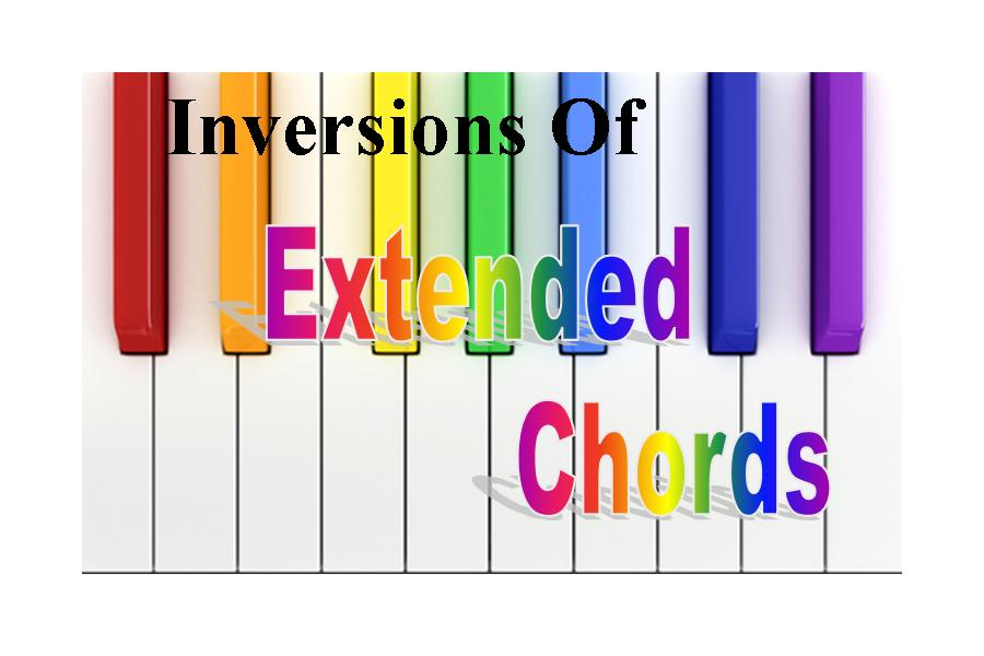 Inversions Of Extended Chords On The Piano 9ths 11ths 13ths