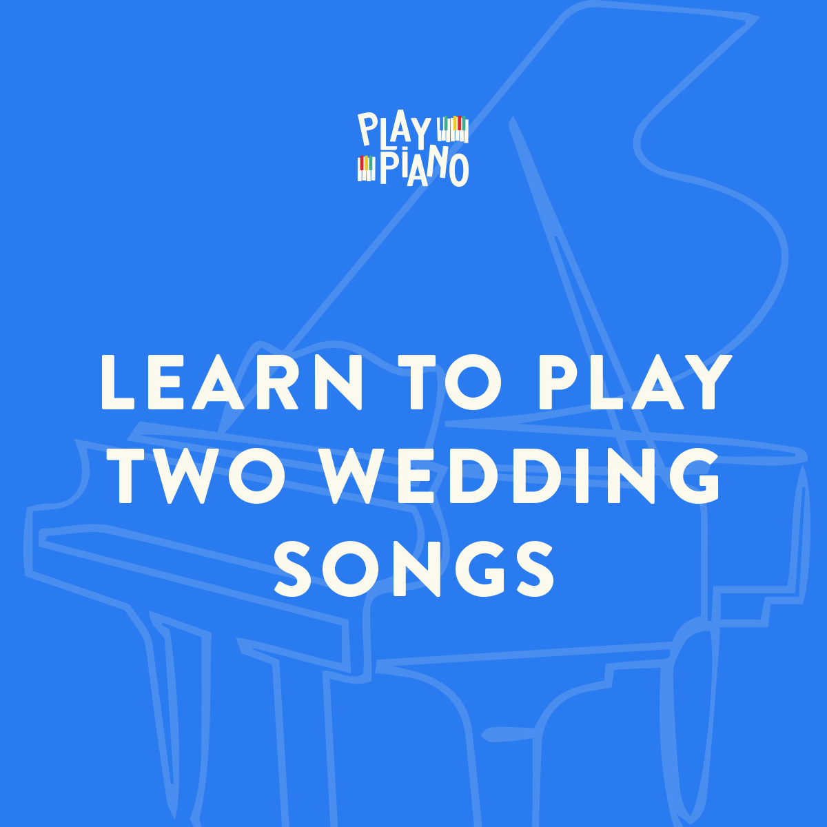 Learn To Play Two Wedding Songs: The Processional & The